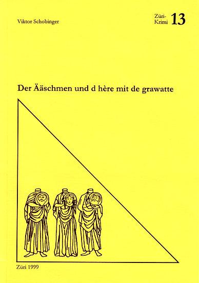 Viktor Schobinger - Der Ääschmen und d hère mit...