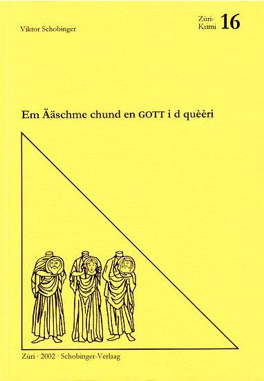 Viktor Schobinger - Em Ääschme chund en GOTT...