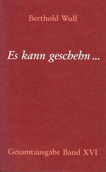 Berthold Wulf - XVI Es kann geschehn