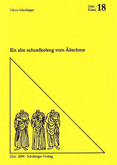 Viktor Schobinger - En alte schuelkleeg vom...