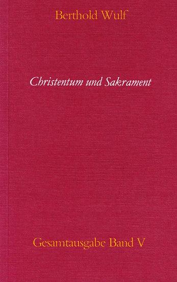 Berthold Wulf - V Christentum und Sakrament