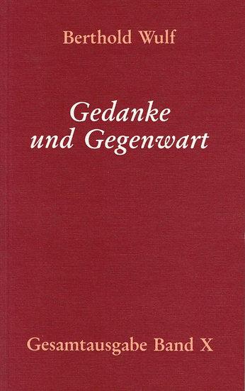Berthold Wulf - X Gedanke und Gegenwart