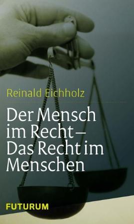 Der Mensch im Recht - Das Recht im Menschen