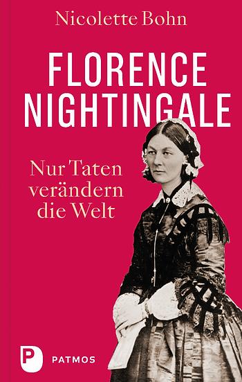 Florence Nightingale, Nur Taten verändern die Welt