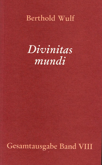 Berthold Wulf - VIII Divinitas Mundi