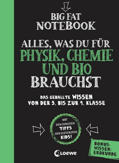 Big Fat Notebook - Alles, was du für Physik, Chemie und Bio brauchst