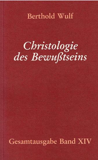 Berthold Wulf - XIV Christologie des Bewusstseins