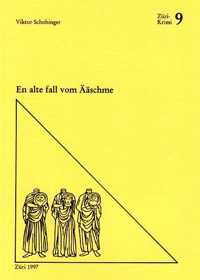 Viktor Schobinger - En alte fall vom Ääschme