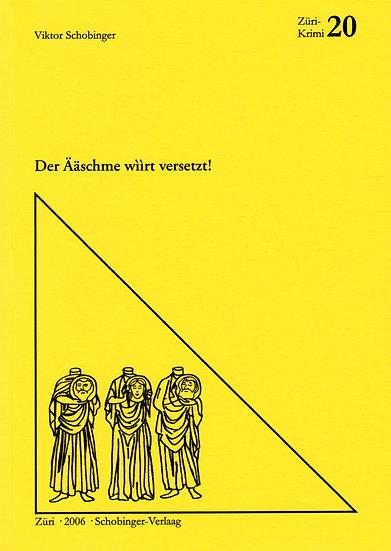 Viktor Schobinger - Der Ääschme wììrt versetzt!