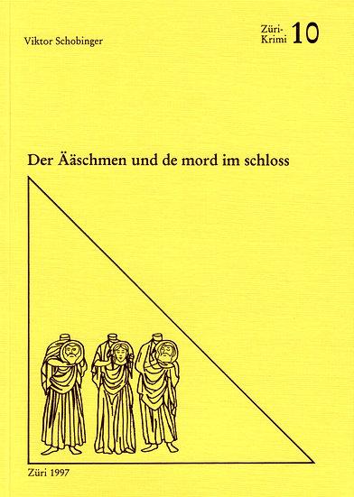 Viktor Schobinger - Der Ääschmen un de mord im...