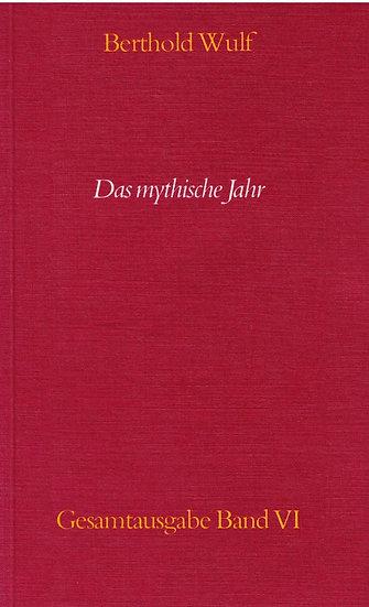 Berthold Wulf - VI Das mythische Jahr