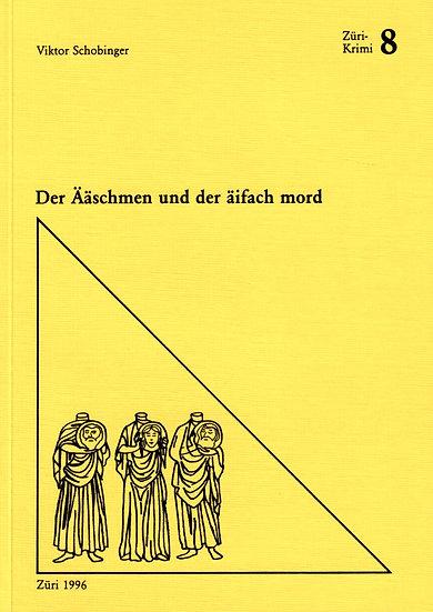 Viktor Schobinger - Der Ääschmen un der äifach...