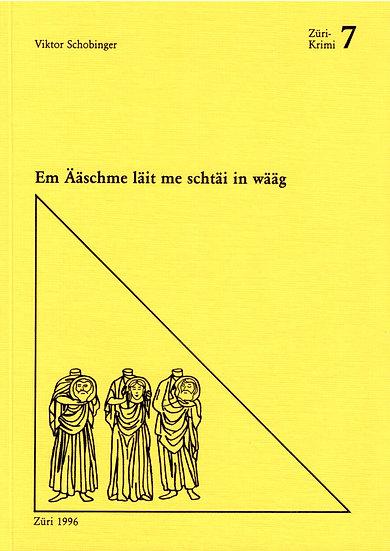 Viktor Schobinger - Em Ääschme läit me schtäi...
