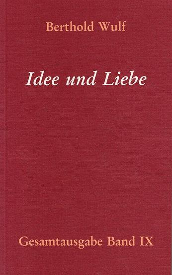 Berthold Wulf - IX Idee und Liebe