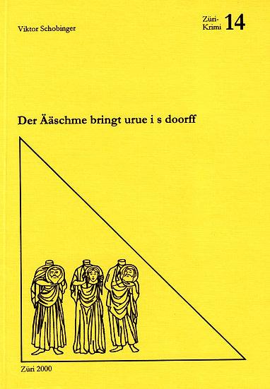 Viktor Schobinger - Der Ääschme bringt urue i s...