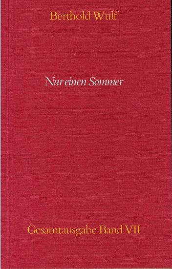 Berthold Wulf - VII Nur einen Sommer