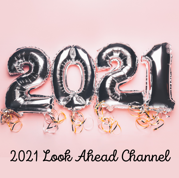 2021 Look Ahead Channeled Message
