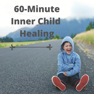 60 Minute Inner Child Healing via Phone or Video