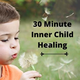 30 Minute Inner Child Healing via Phone or Video