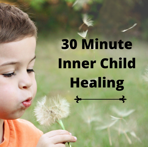 30 Minute Inner Child Healing via Phone or Video