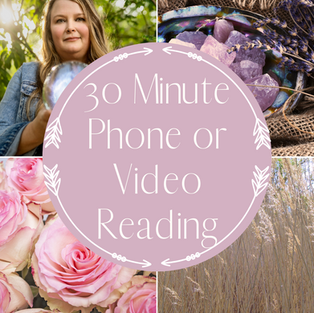 30 Minute Phone or Video Reading