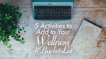 5 Activities to Add to Your Wellness #BucketList