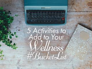 5 Activities to Add to Your Wellness #BucketList