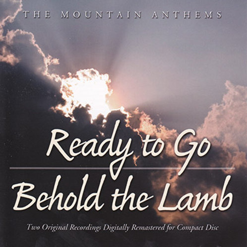 Ready to Go / Behold the Lamb