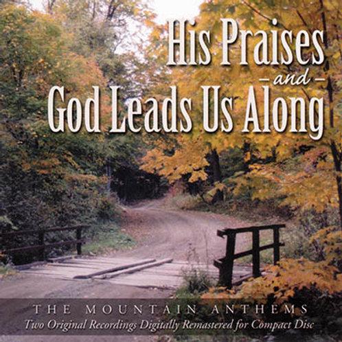 His Praises / God Leads Us Along