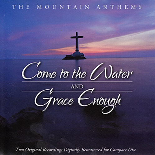 Come to the Water / Grace Enough