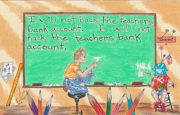 will not hack teachers bank account.jpeg
