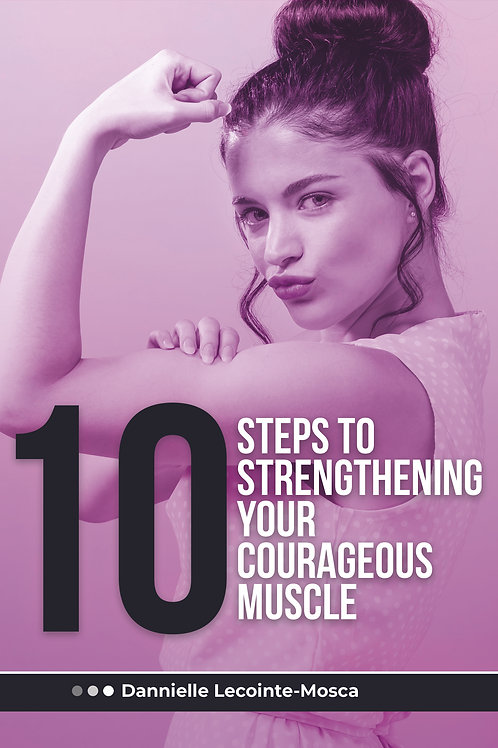 10 Steps to building courageous muscle.