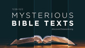 Mysterious Bible Texts