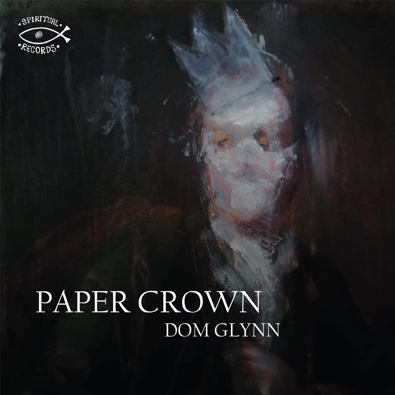 Dom Glynn - Paper Crown
