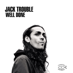Jack Trouble - Well Done