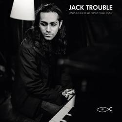Jack Trouble - Unplugged At Spiritual Bar