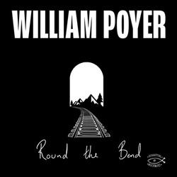 William Poyer - Round The Bend