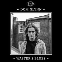Dom Glynn - Waster's Blues