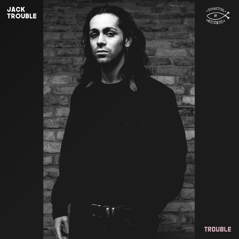 "Jack Trouble - ""Trouble"""