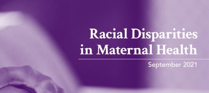 Report: Racial Disparities in Maternal Health