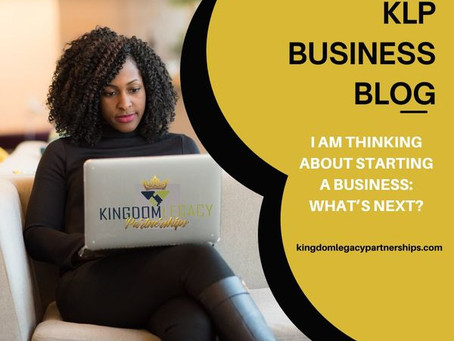 I AM THINKING ABOUT STARTING A BUSINESS: WHAT'S NEXT?