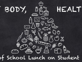 Healthy Body, Healthy Mind: The Impact of School Lunch on Student Performance