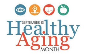 Happy September, National Healthy Aging Month!