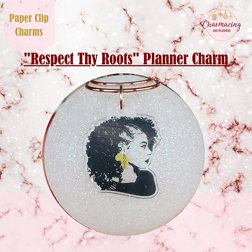 """""""Respect Thy Roots"""" Planner Charm"""