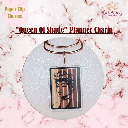 """Queen Of Shade"" Planner Charm"