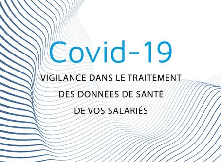 Covid 19 : Vigilance dans le traitement des données de santé de vos salariés