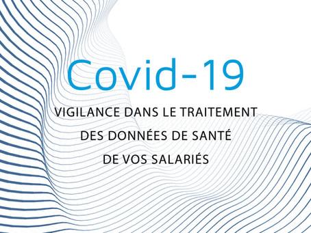 COVID-19 : Vigilance dans le traitement des données de santé de vos salariés