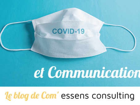 Covid-19 : quelle communication adopter ?