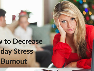 How to Decrease Holiday Stress and Burnout