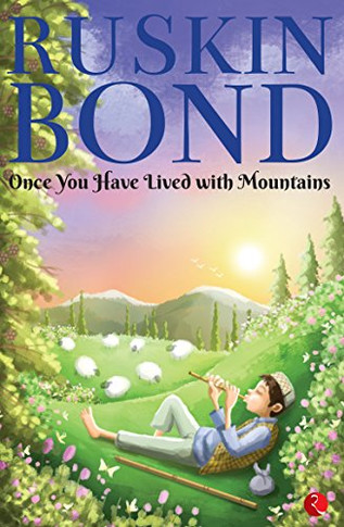 Once You Have Lived with Mountains